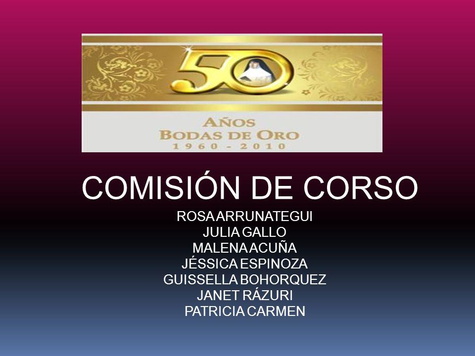 COMISIÓN DE CORSO ROSA ARRUNATEGUI JULIA GALLO MALENA ACUÑA