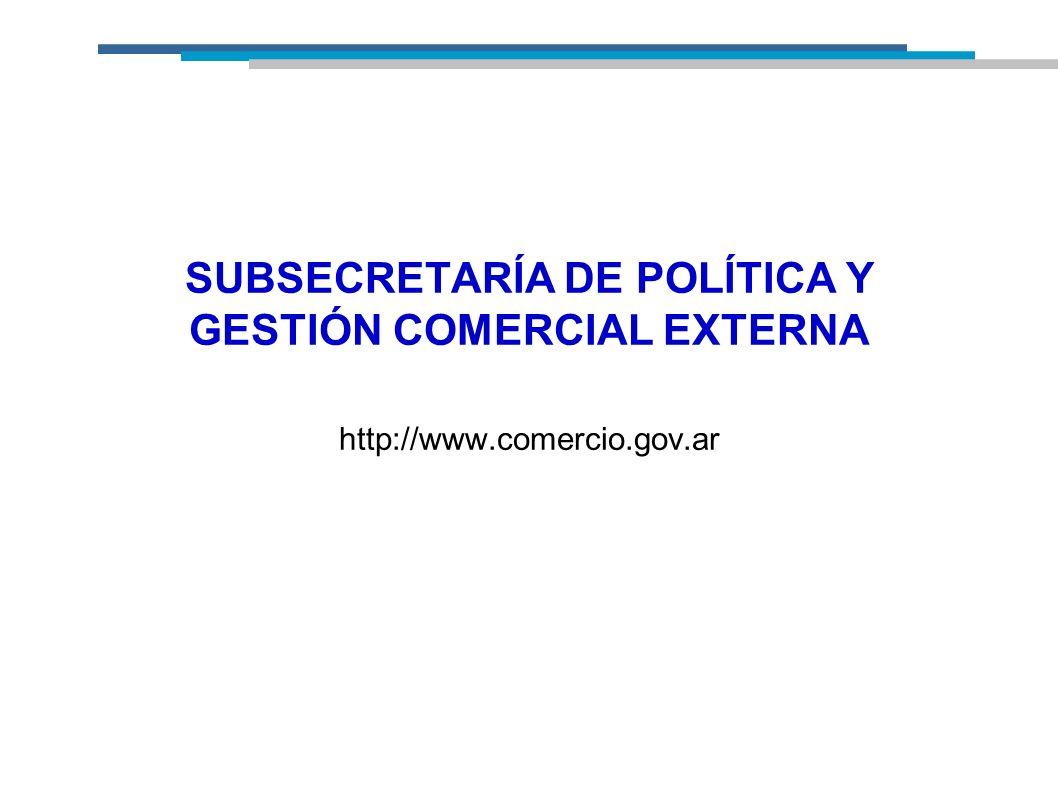 SUBSECRETARÍA DE POLÍTICA Y GESTIÓN COMERCIAL EXTERNA http://www