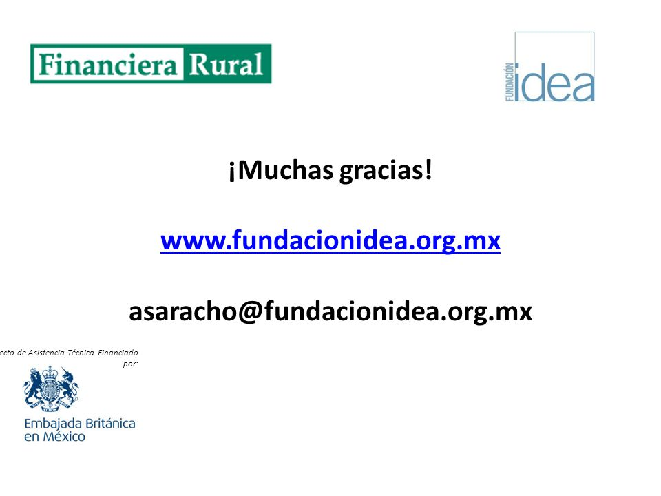 ¡Muchas gracias. www. fundacionidea. org. mx asaracho@fundacionidea