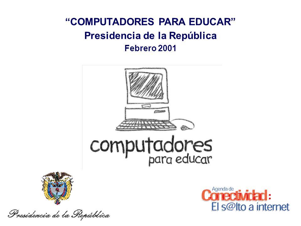 COMPUTADORES PARA EDUCAR Presidencia de la República