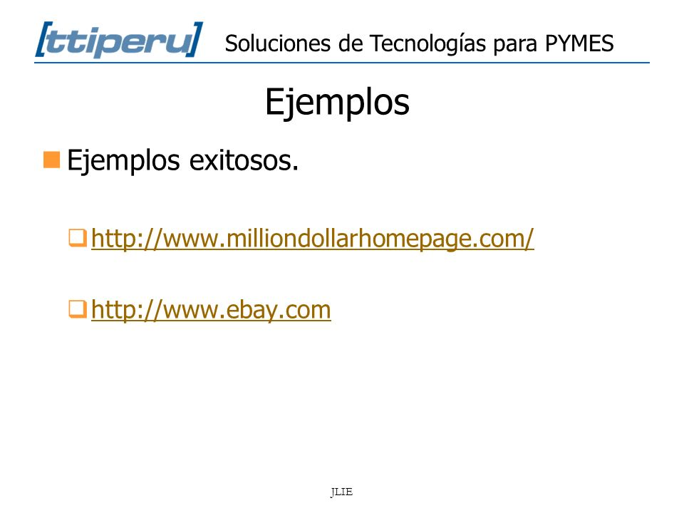 Ejemplos Ejemplos exitosos. http://www.milliondollarhomepage.com/