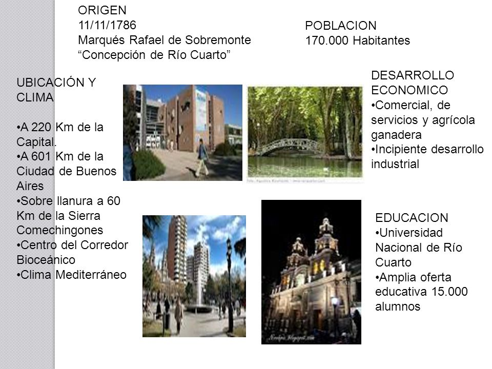 ORIGEN 11/11/1786. Marqués Rafael de Sobremonte. Concepción de Río Cuarto POBLACION. 170.000 Habitantes.