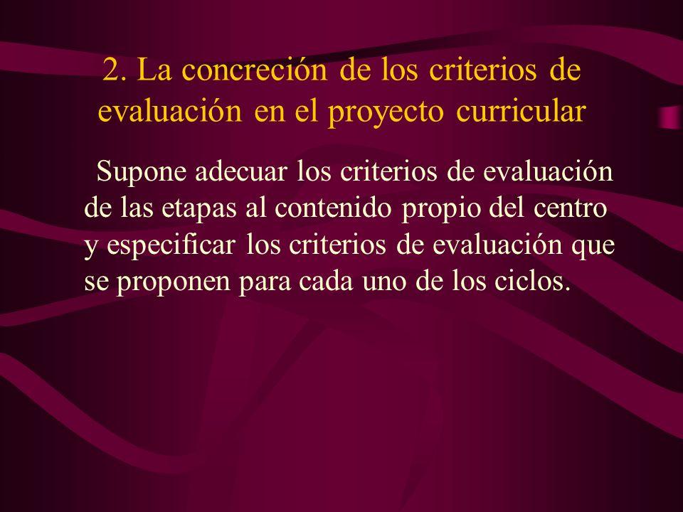 2. La concreción de los criterios de evaluación en el proyecto curricular