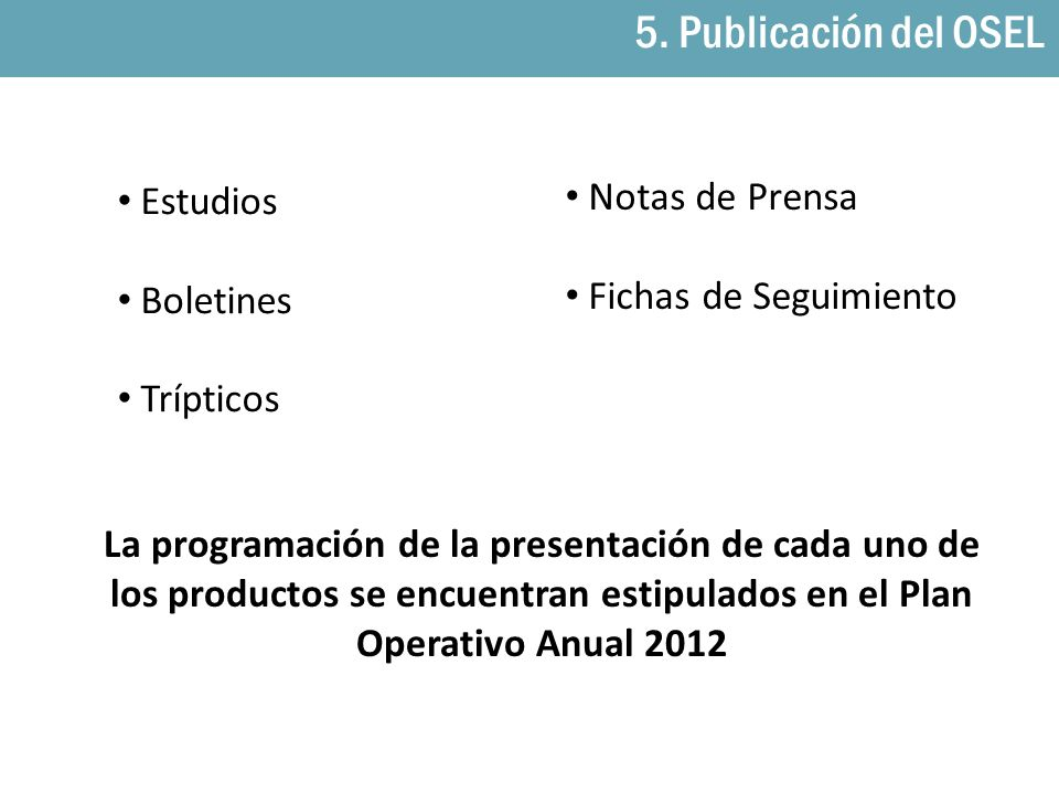 5. Publicación del OSEL 5. Publicación del OSEL Notas de Prensa