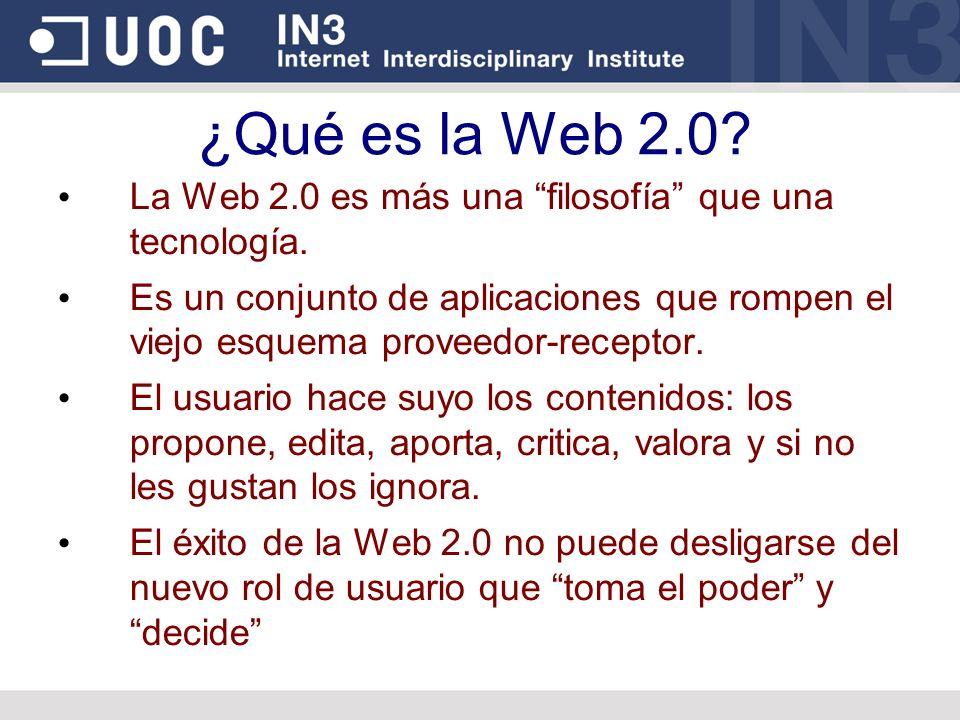 ¿Qué es la Web 2.0 La Web 2.0 es más una filosofía que una tecnología.