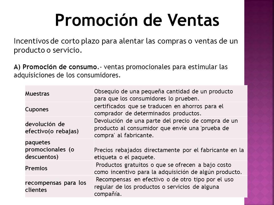 Promoción de Ventas Incentivos de corto plazo para alentar las compras o ventas de un producto o servicio.