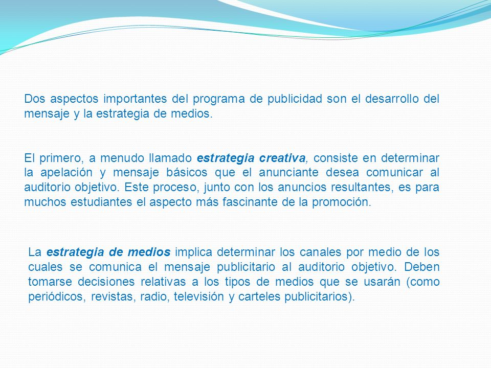 Dos aspectos importantes del programa de publicidad son el desarrollo del mensaje y la estrategia de medios.
