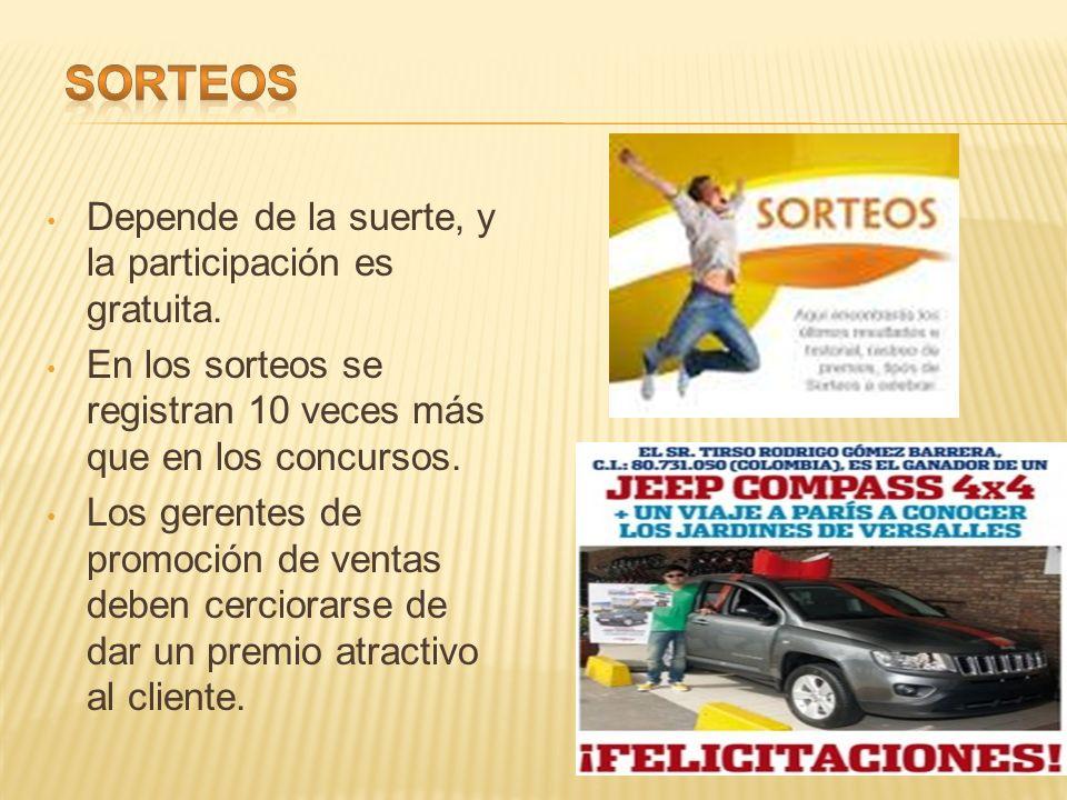 SORTEOS Depende de la suerte, y la participación es gratuita.