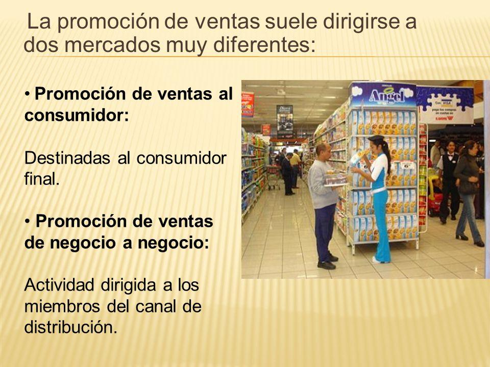 La promoción de ventas suele dirigirse a dos mercados muy diferentes: