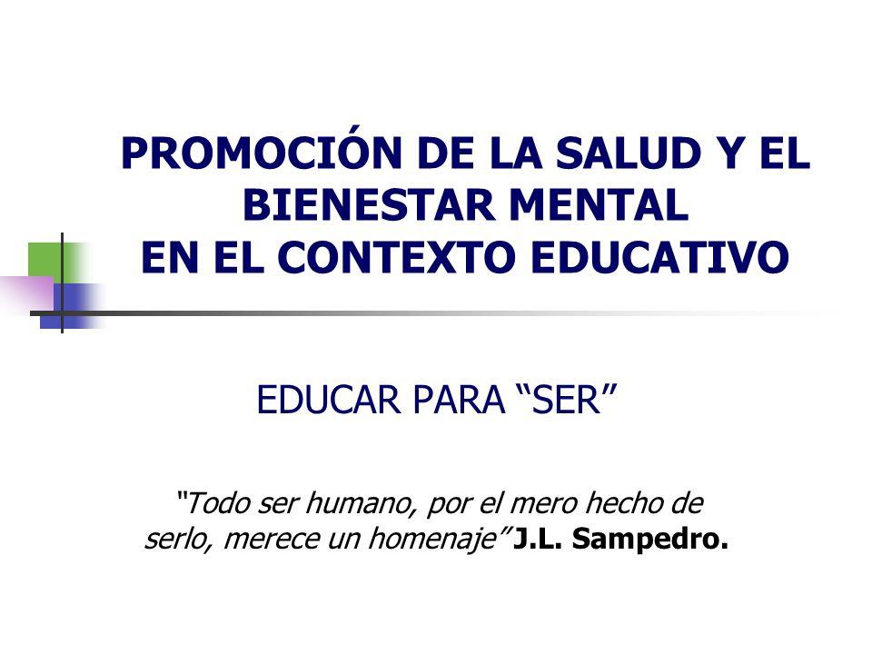 PROMOCIÓN DE LA SALUD Y EL BIENESTAR MENTAL EN EL CONTEXTO EDUCATIVO