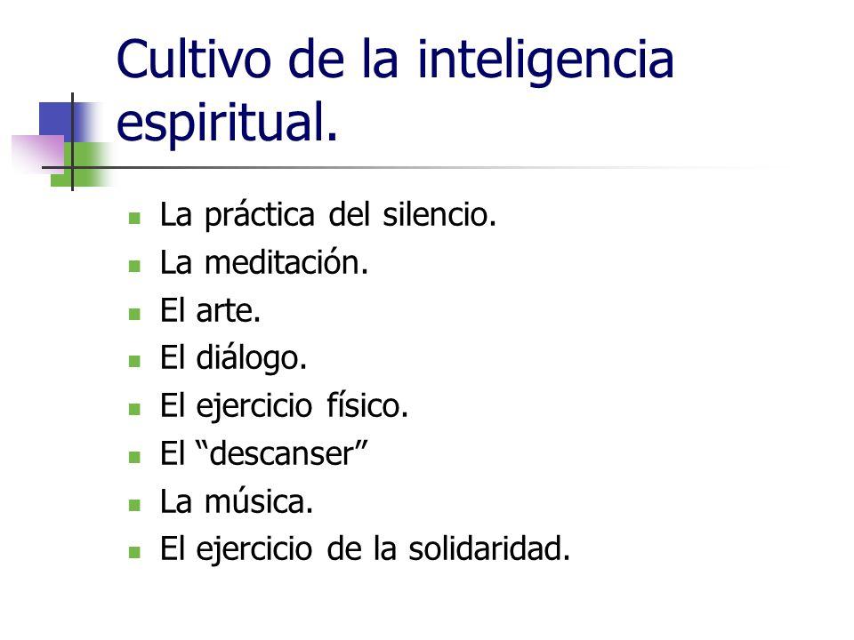 Cultivo de la inteligencia espiritual.