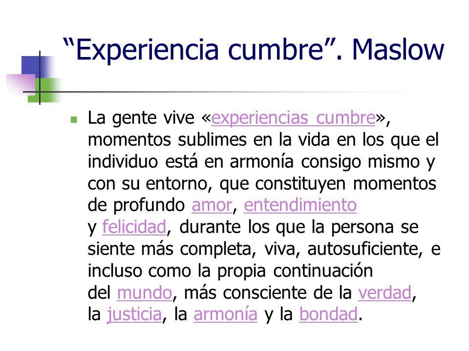 Experiencia cumbre . Maslow