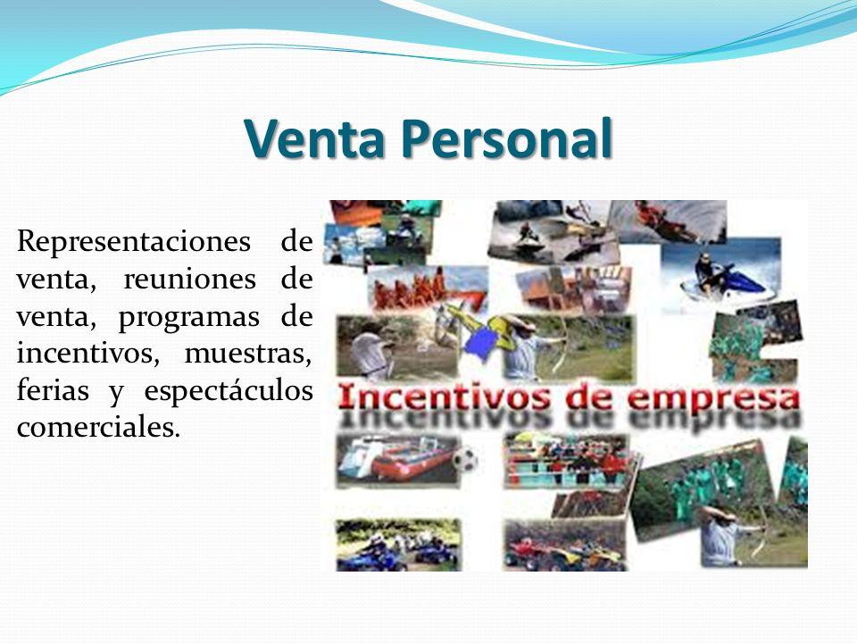 Venta PersonalRepresentaciones de venta, reuniones de venta, programas de incentivos, muestras, ferias y espectáculos comerciales.