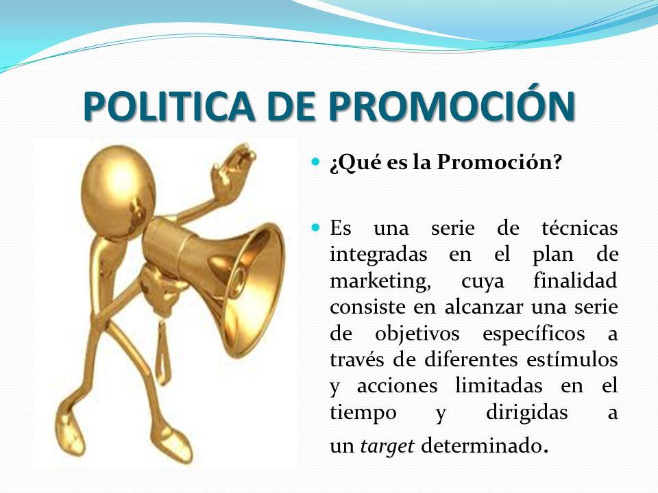 POLITICA DE PROMOCIÓN ¿Qué es la Promoción