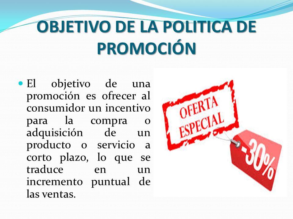 OBJETIVO DE LA POLITICA DE PROMOCIÓN