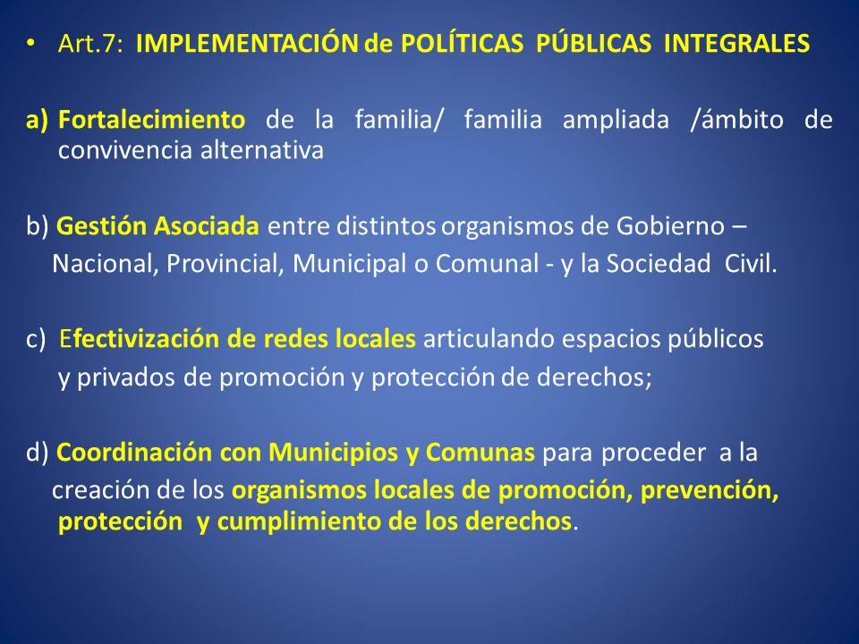 Art.7: IMPLEMENTACIÓN de POLÍTICAS PÚBLICAS INTEGRALES