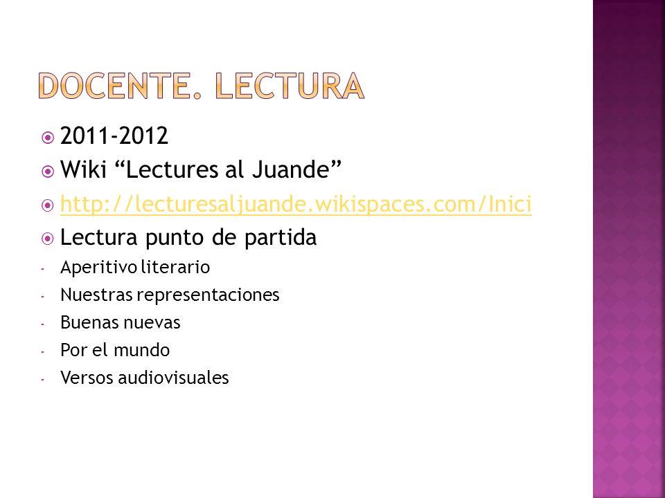 DOCENTE. LECTURA 2011-2012 Wiki Lectures al Juande