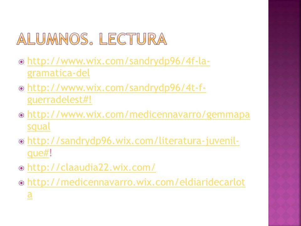 Alumnos. lectura http://www.wix.com/sandrydp96/4f-la- gramatica-del