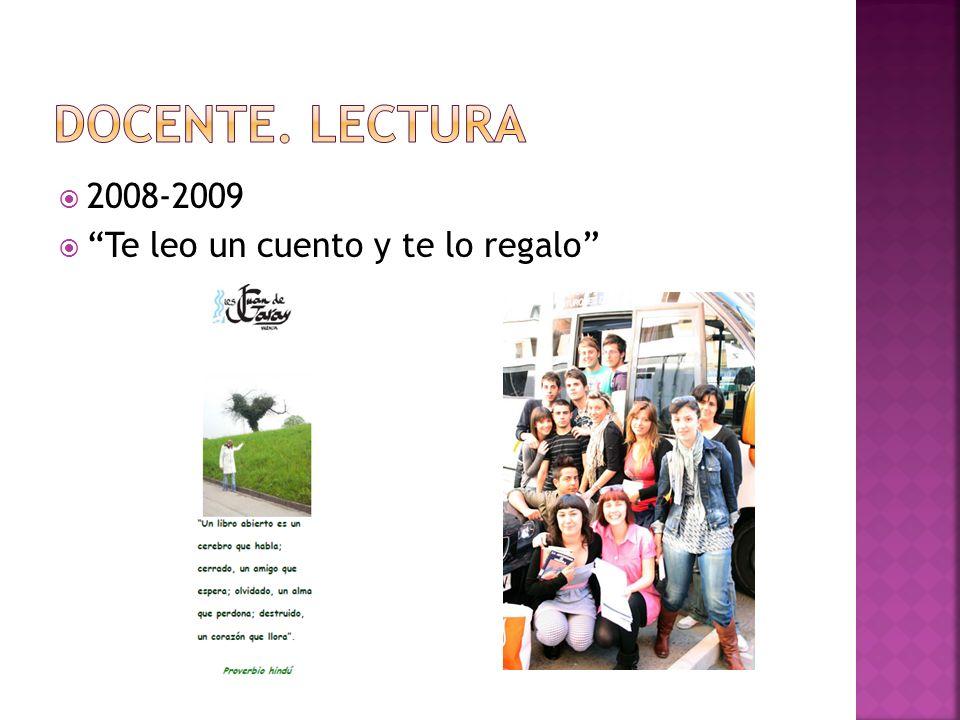 DOCENTE. LECTURA 2008-2009 Te leo un cuento y te lo regalo