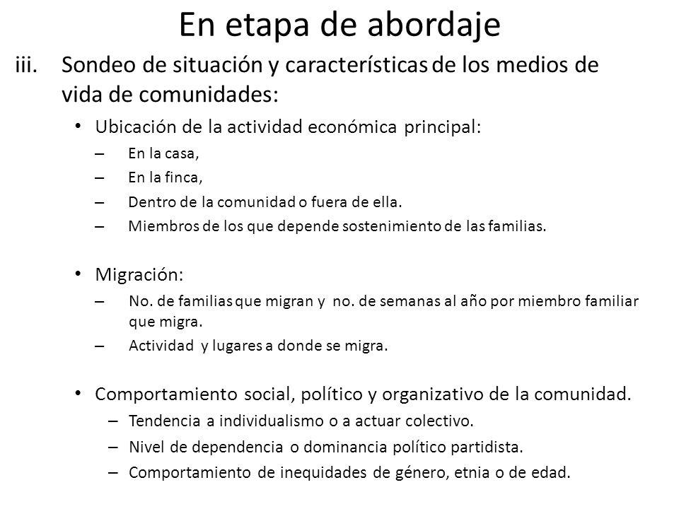 En etapa de abordaje iii. Sondeo de situación y características de los medios de vida de comunidades: