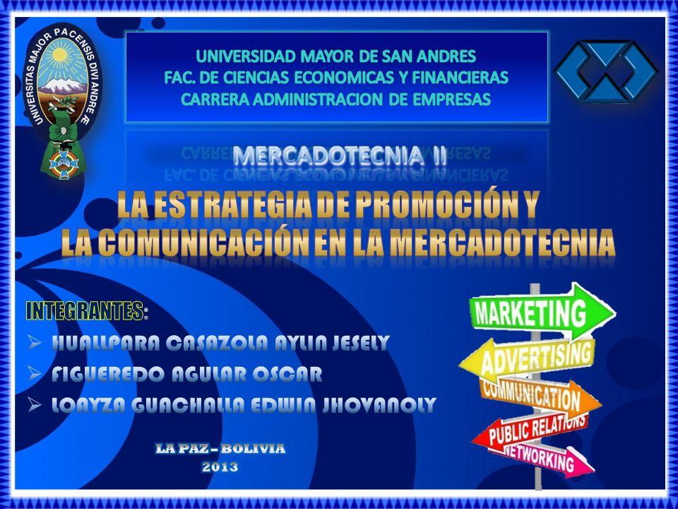 La estrategia de promoción y LA COMUNICACIÓN EN LA MERCADOTECNIA