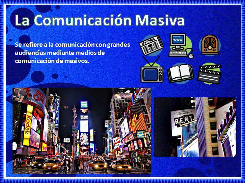 La Comunicación Masiva