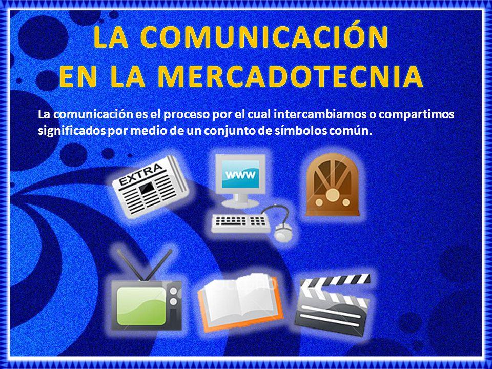 LA COMUNICACIÓN EN LA MERCADOTECNIA
