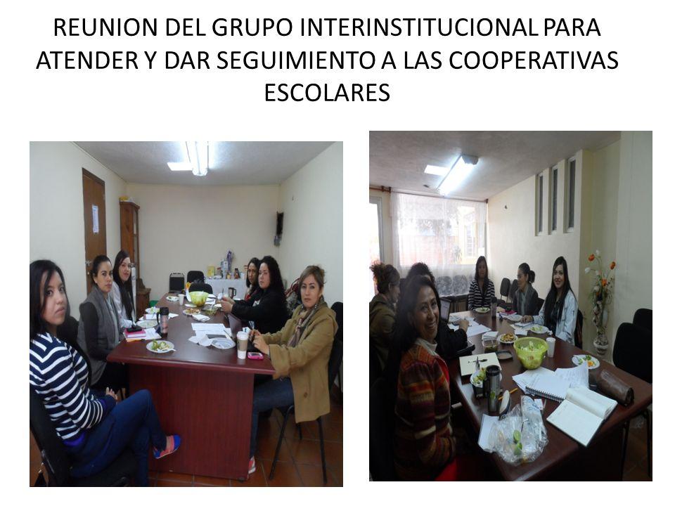 REUNION DEL GRUPO INTERINSTITUCIONAL PARA ATENDER Y DAR SEGUIMIENTO A LAS COOPERATIVAS ESCOLARES