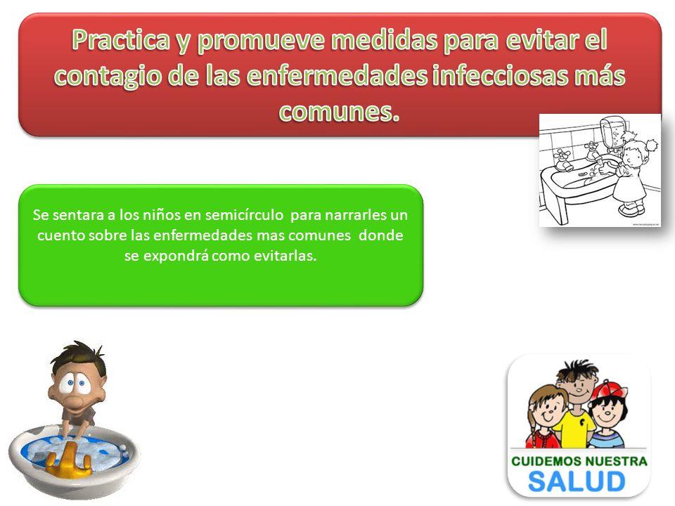 Practica y promueve medidas para evitar el contagio de las enfermedades infecciosas más comunes.
