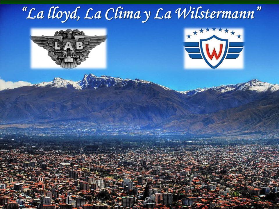 La lloyd, La Clima y La Wilstermann