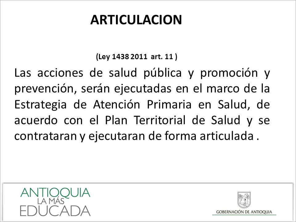 ARTICULACION (Ley 1438 2011 art. 11 )