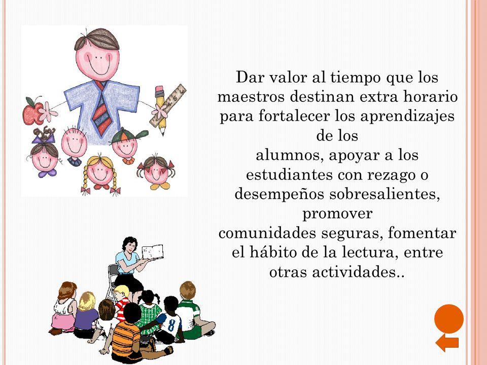 Dar valor al tiempo que los maestros destinan extra horario para fortalecer los aprendizajes de los