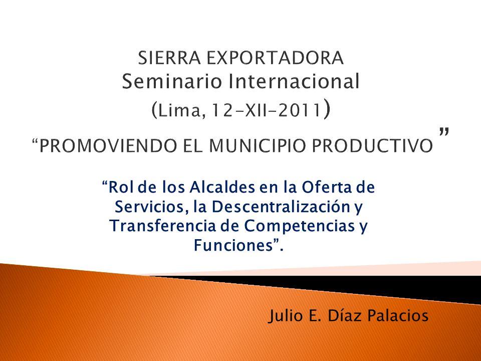 SIERRA EXPORTADORA Seminario Internacional (Lima, 12-XII-2011) PROMOVIENDO EL MUNICIPIO PRODUCTIVO