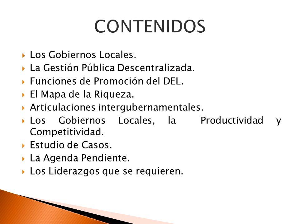 CONTENIDOS Los Gobiernos Locales. La Gestión Pública Descentralizada.