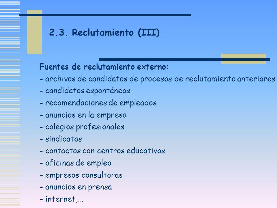 2.3. Reclutamiento (III) Fuentes de reclutamiento externo: