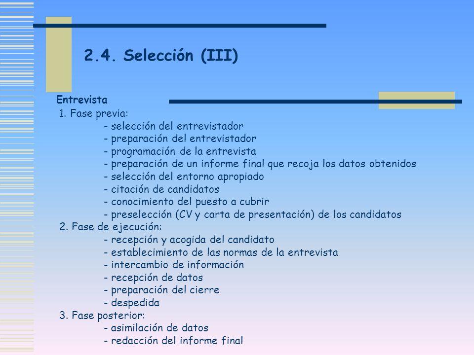2.4. Selección (III) Entrevista 1. Fase previa: