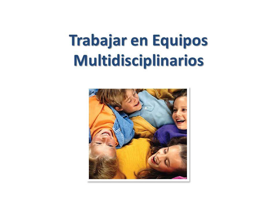 Trabajar en Equipos Multidisciplinarios