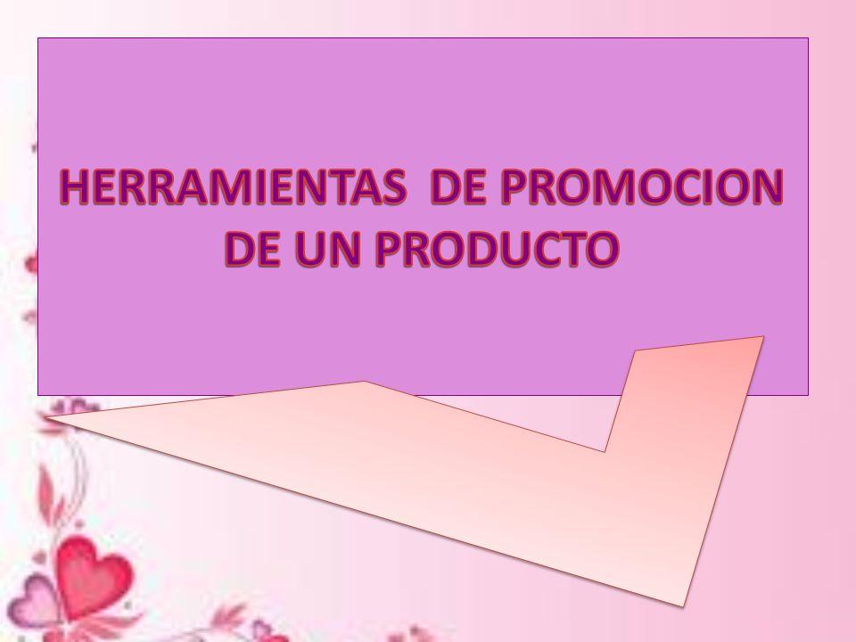 HERRAMIENTAS DE PROMOCION DE UN PRODUCTO