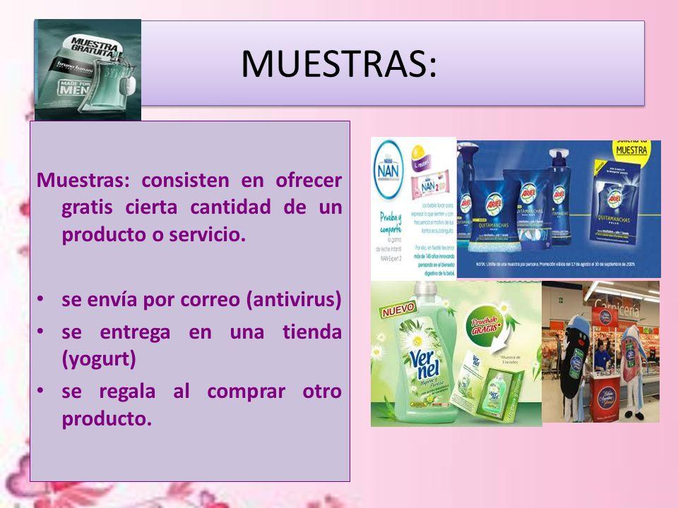 MUESTRAS: Muestras: consisten en ofrecer gratis cierta cantidad de un producto o servicio. se envía por correo (antivirus)