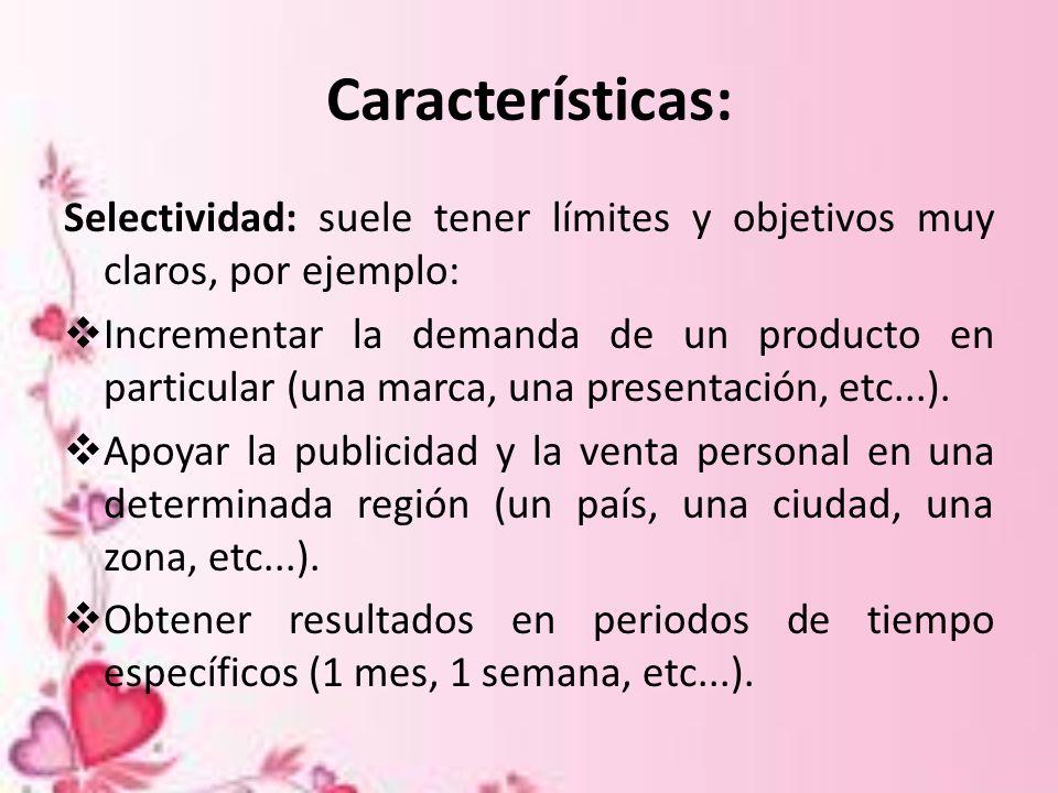 Características: Selectividad: suele tener límites y objetivos muy claros, por ejemplo: