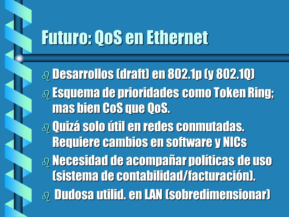 Futuro: QoS en Ethernet