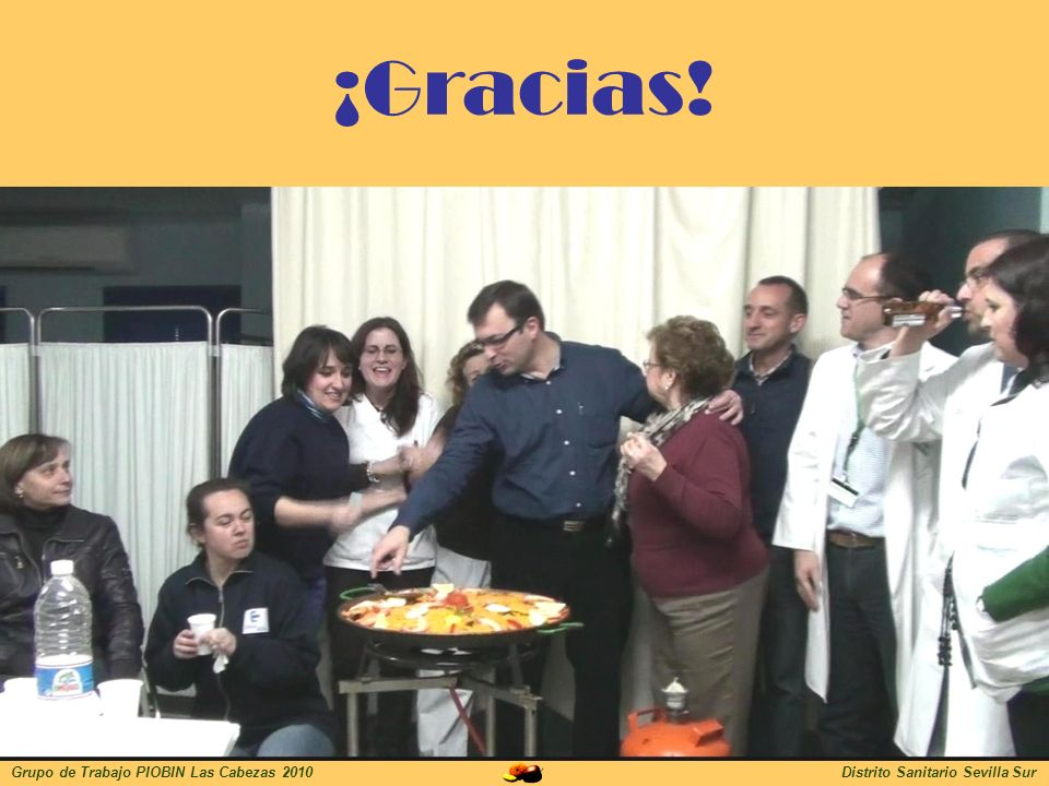 ¡Gracias! Grupo de Trabajo PIOBIN Las Cabezas 2010