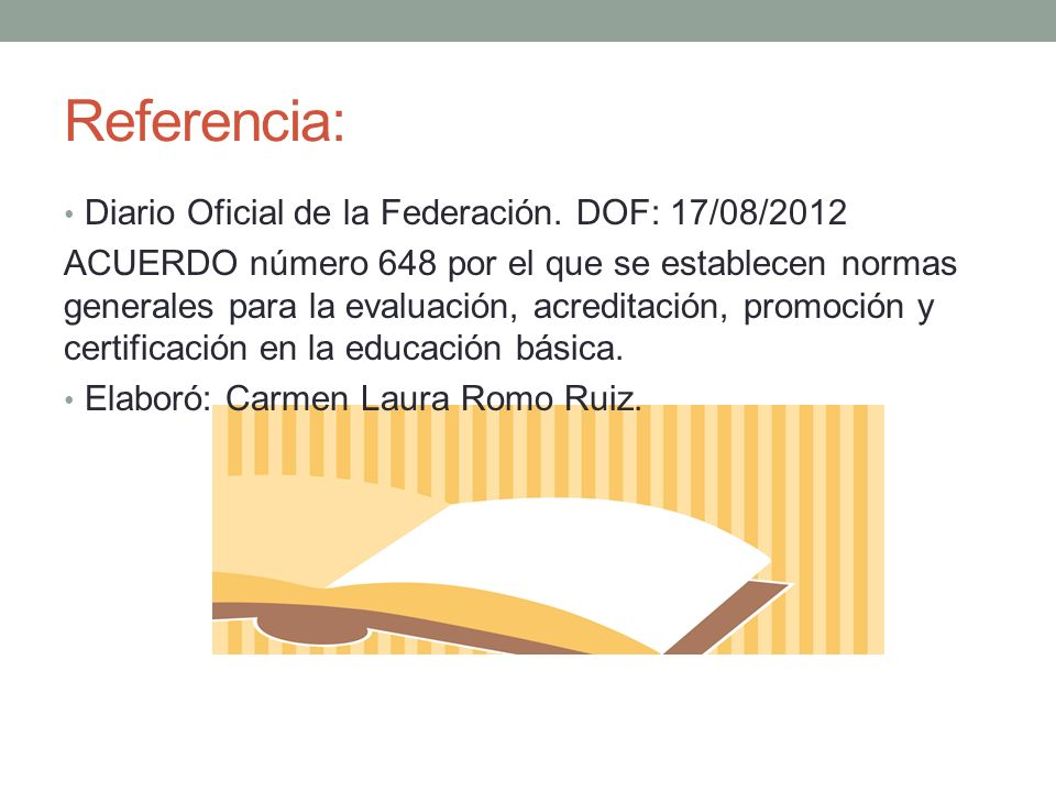 Referencia: Diario Oficial de la Federación. DOF: 17/08/2012