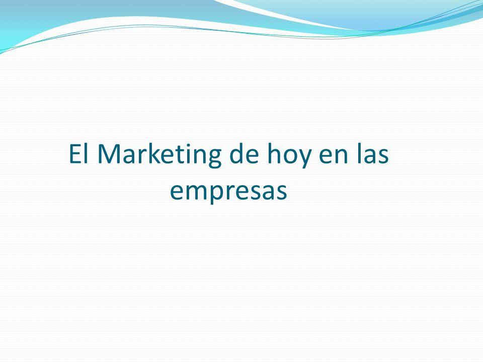 El Marketing de hoy en las empresas