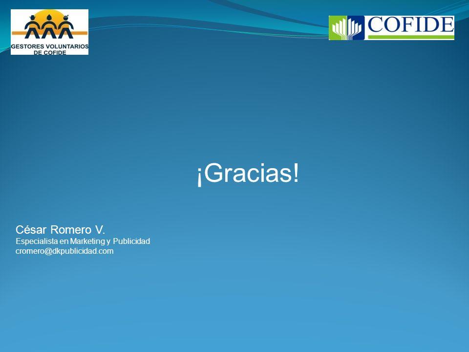 ¡Gracias! César Romero V. Especialista en Marketing y Publicidad