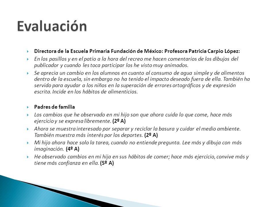 Evaluación Directora de la Escuela Primaria Fundación de México: Profesora Patricia Carpio López: