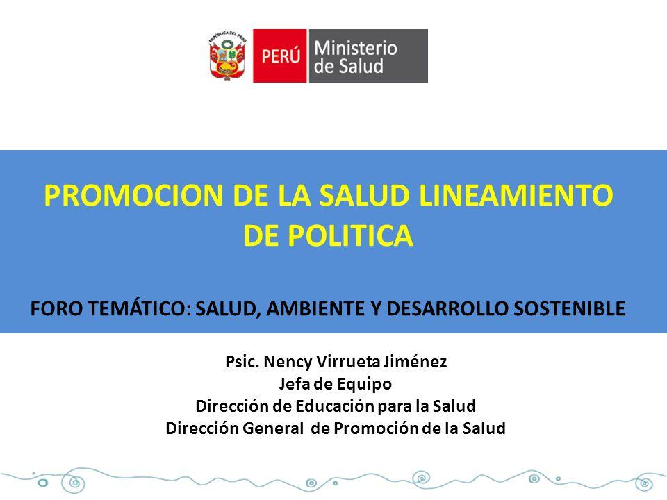 PROMOCION DE LA SALUD LINEAMIENTO DE POLITICA FORO TEMÁTICO: SALUD, AMBIENTE Y DESARROLLO SOSTENIBLE