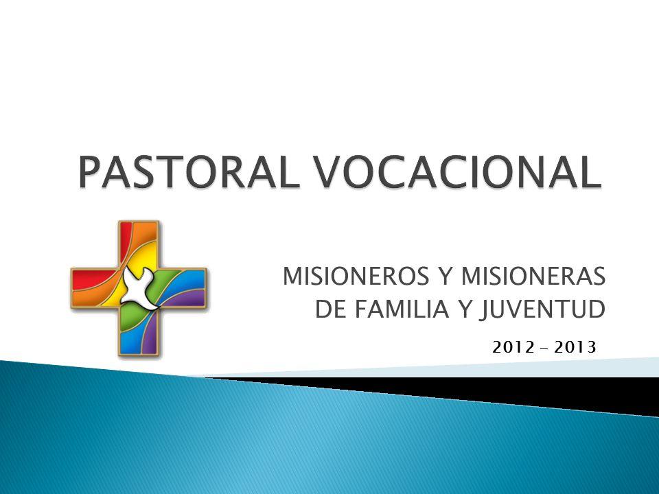 MISIONEROS Y MISIONERAS DE FAMILIA Y JUVENTUD