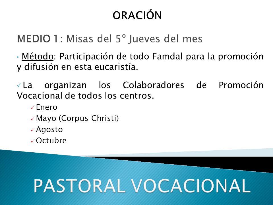 PASTORAL VOCACIONAL ORACIÓN MEDIO 1: Misas del 5º Jueves del mes