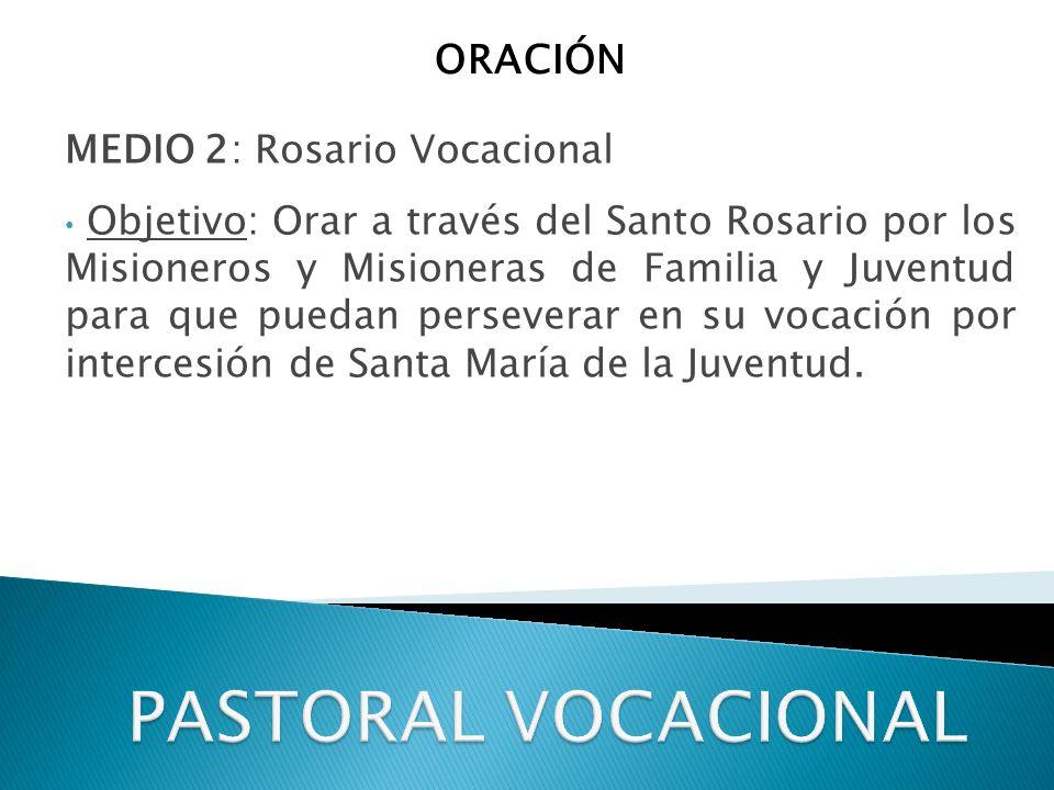 PASTORAL VOCACIONAL ORACIÓN MEDIO 2: Rosario Vocacional